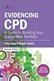 img - for Evidencing Cpd: A Guide to Building Your Social Work Portfolio (Critical Skills for Social Work) by Daisy Bogg (2016-06-17) book / textbook / text book