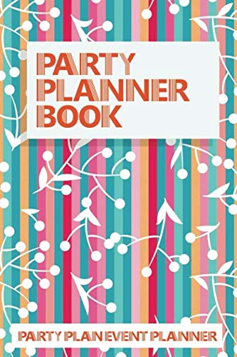 Party Planner Book: Party Plan Event Planner (Party Planning Books) (Party Planning Organizer)
