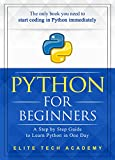Python: For Beginners: A Smarter and Faster Way to Learn Python Programming in One Day (includes Hands-On Project)