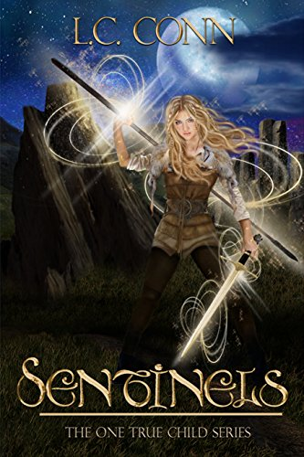 Sentinels (The One True Child Book 1) by [Conn, L.C.]