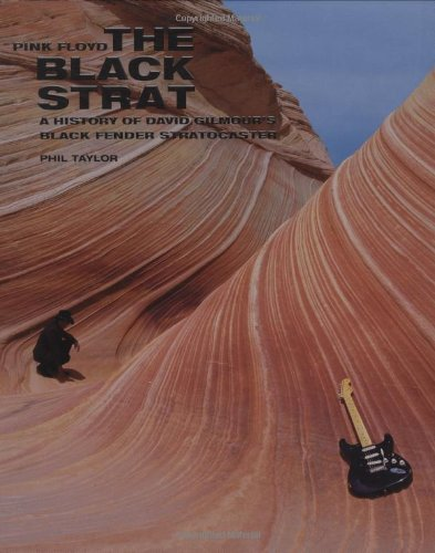 By Phil Taylor - Pink Floyd: The Black Strat: A History of David Gilmour's Black F (2008-09-16) [Hardcover]