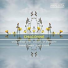 Chaconne : Voix d'éternité / Voices of eternity