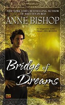 Bridge of Dreams (Ephemera Book 3) by [Bishop, Anne]