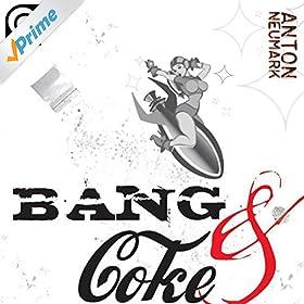 Anton Neumark - Bang & Coke