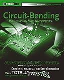 Circuit-Bending: Build Your Own Alien Instruments (ExtremeTech)