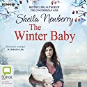 The Winter Baby Audiobook by Sheila Newberry Narrated by To Be Announced