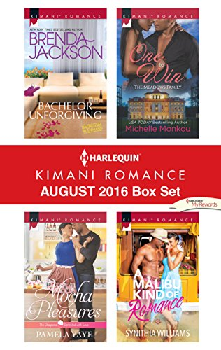 Harlequin Kimani Romance August 2016 Box Set: Bachelor Unforgiving\Mocha Pleasures\One to Win\A Malibu Kind of Romance (Mocha 1)