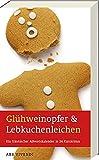 Glühweinopfer & Lebkuchenleichen - Ein fränkischer Adventskalender in 24 Kurzkrimis (Frankenkrimi)