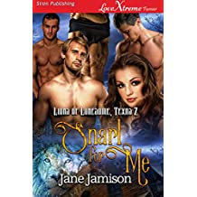Snarl for Me [Lions of Lonesome, Texas 2] (Siren Publishing LoveXtreme Forever)