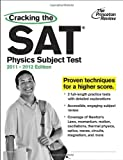 img - for Cracking the SAT Physics Subject Test, 2011-2012 Edition (College Test Preparation) book / textbook / text book