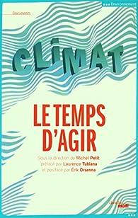 Climat, le temps d'agir par Michel Petit