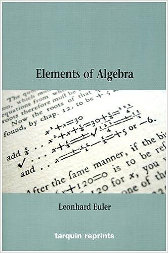 Euler\'s Elements of Algebra: Leonhard Euler, Chris Sangwin ...