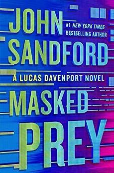 Masked Prey (A Prey Novel Book 30) by [Sandford, John]