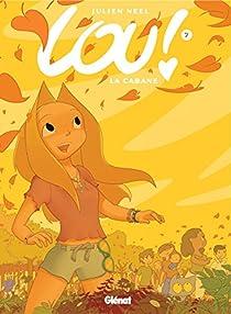 Lou !, tome 7 : La cabane par Julien Neel