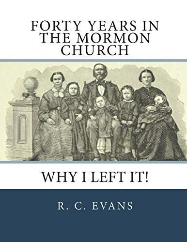Download Forty Years in the Mormon Church: Why I Left It! ebook