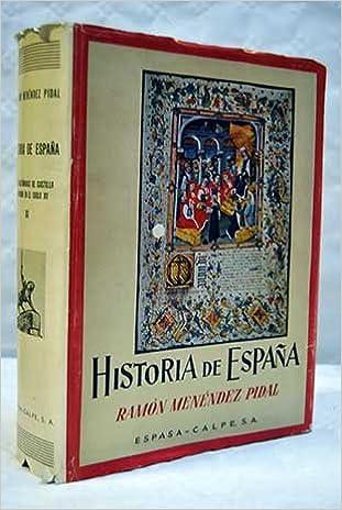 HISTORIA DE ESPAÑA. LOS TRASTÁMARAS DE CASTILLA Y ARAGÓN EN EL SIGLO XV. TOMO XV: Amazon.es: MENÉNDEZ PIDAL, RAMÓN: Libros