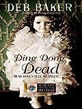 Ding Dong Dead, Deb Baker, 159722961X