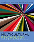 Multicultural Psychology: Understanding Our Diverse Communities, Jeffery Mio, Lori Barker, Jaydee Santos Tumambing, 0199766916