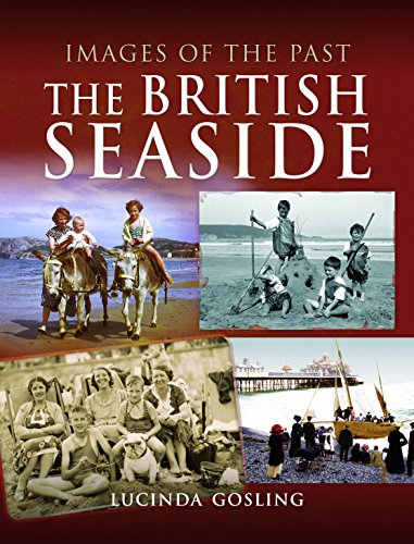 The British Seaside (Images Of The Past)