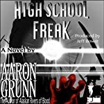 High School Freak | Aaron Grunn