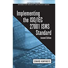 Implementing the ISO/IEC.27001 ISMS Standard
