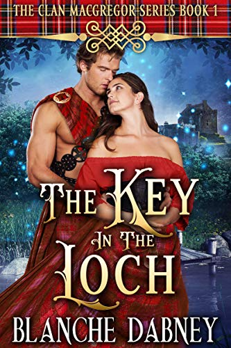 Blanc Series - The Key in the Loch: A Highlander Time Travel Romance (Clan MacGregor Book 1)