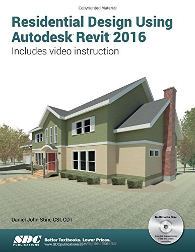 Residential Design Using Autodesk Revit 2016 -  Daniel John Stine, Paperback