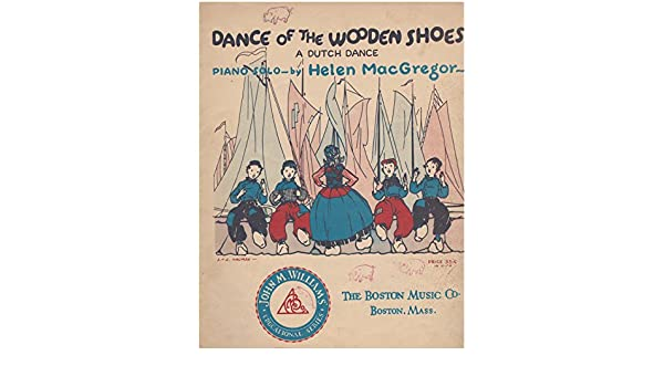 Dance of the Wooden Shoes, A Dutch Dance, Piano Solo: Helen
