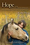 Hope from the Heart of Horses: How Horses Teach Us About Presence, Strength, and Awareness