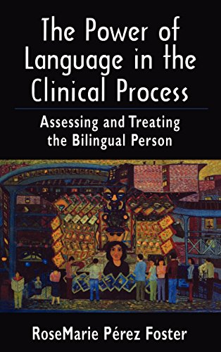 The Power of Language in the Clinical Process: Assessing and Treating the Bilingual Person by Jason Aronson, Inc.