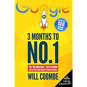 "51jGNePOs2L. SS300  - 3 Months to No.1: The ""No-Nonsense"" SEO Playbook for Getting Your Website Found on Google"