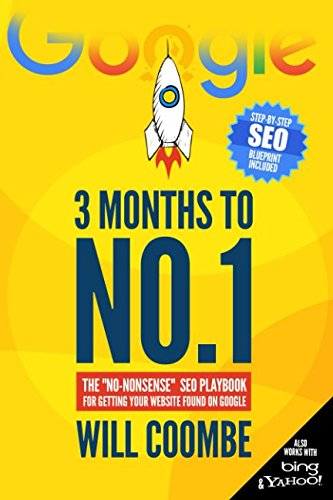 "51jGNePOs2L - 3 Months to No.1: The ""No-Nonsense"" SEO Playbook for Getting Your Website Found on Google"
