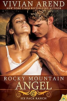 Rocky Mountain Angel (Six Pack Ranch Book 4) by [Arend, Vivian]