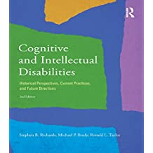 Cognitive and Intellectual Disabilities: Historical Perspectives, Current Practices, and Future Directions