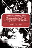 Gender Identity and Madness in the 19th Century Novel - 2nd Edition, Robert Lange, 143924653X