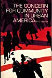 img - for The concern for community in urban America book / textbook / text book