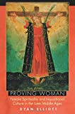 Proving Woman: Female Spirituality and Inquisitional Culture in the Later Middle Ages