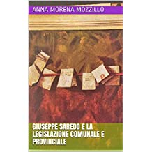 Giuseppe Saredo e la legislazione comunale e provinciale (Italian Edition)