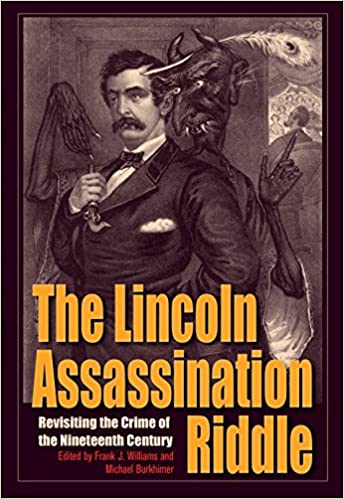 The Lincoln Assassination Riddle: Revisiting the Crime of