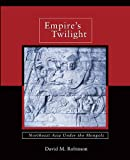 Empire's Twilight: Northeast Asia under the Mongols (Harvard-Yenching Institute Monograph Series), David M. Robinson, 0674036085
