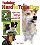 Training the Hard-to-Train Dog, Peggy O. Swager and Peggy O. Swager, 0793806674