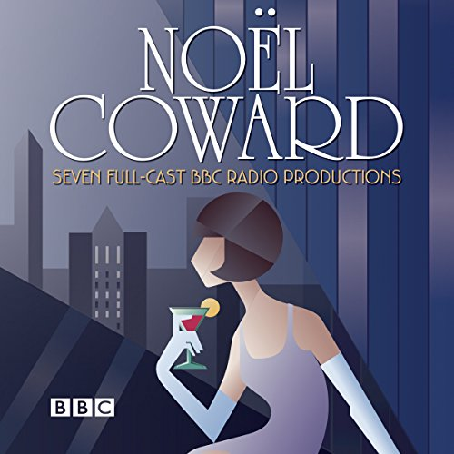 Pdf Arts The Noel Coward BBC Radio Drama Collection: Seven BBC Radio Full-cast Productions