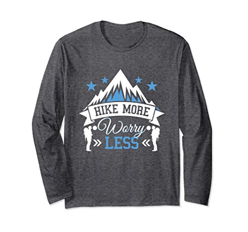 Unisex HIKE MORE WORRY LESS mountain hiking gift Long Sleeve 2XL Dark Heather (T-shirt Mountains Less)
