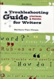A Troubleshooting Guide for Writers : Strategies and Process, Clouse, Barbara Fine, 0072876891