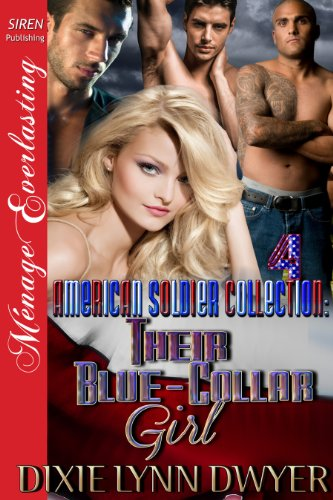 The American Soldier Collection 4: Their Blue-Collar Girl [The American Soldier Collection 4] (Siren Publishing Menage Everlasting) (The American Soldier Collection series)