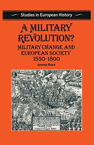 A Military Revolution?: Military Change and European Society 1550-1800 (Studies in European History) ()