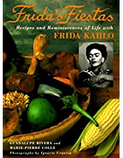 Frida's Fiestas: Recipes and Reminiscences of Life with Frida Kahlo: A Cookbook