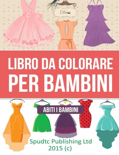Libro Da Colorare Per Bambini: Abiti I Bambini (Italian Edition)