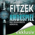 Amokspiel: Das ungekürzte Hörspiel | Sebastian Fitzek,Johanna Steiner