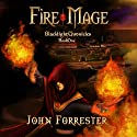 Fire Mage: Blacklight Chronicles, Book 1 Audiobook by John Forrester Narrated by Dennis Kleinman